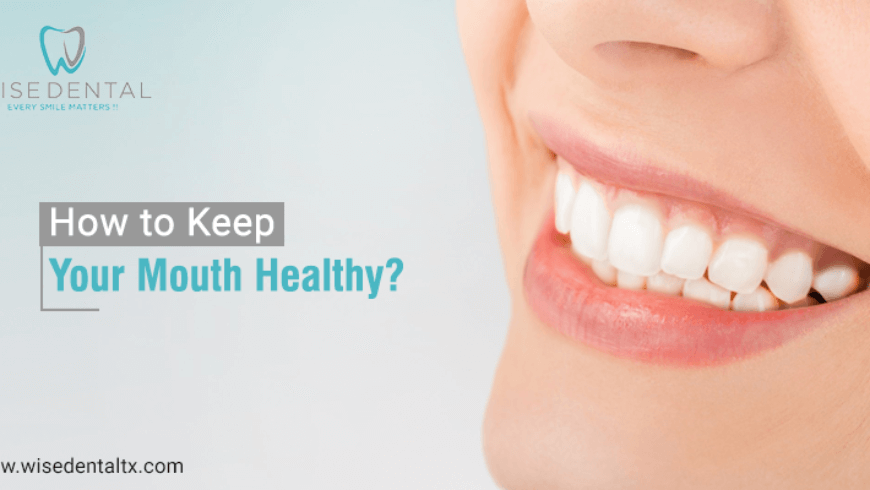 How to Keep Your Mouth Healthy?
