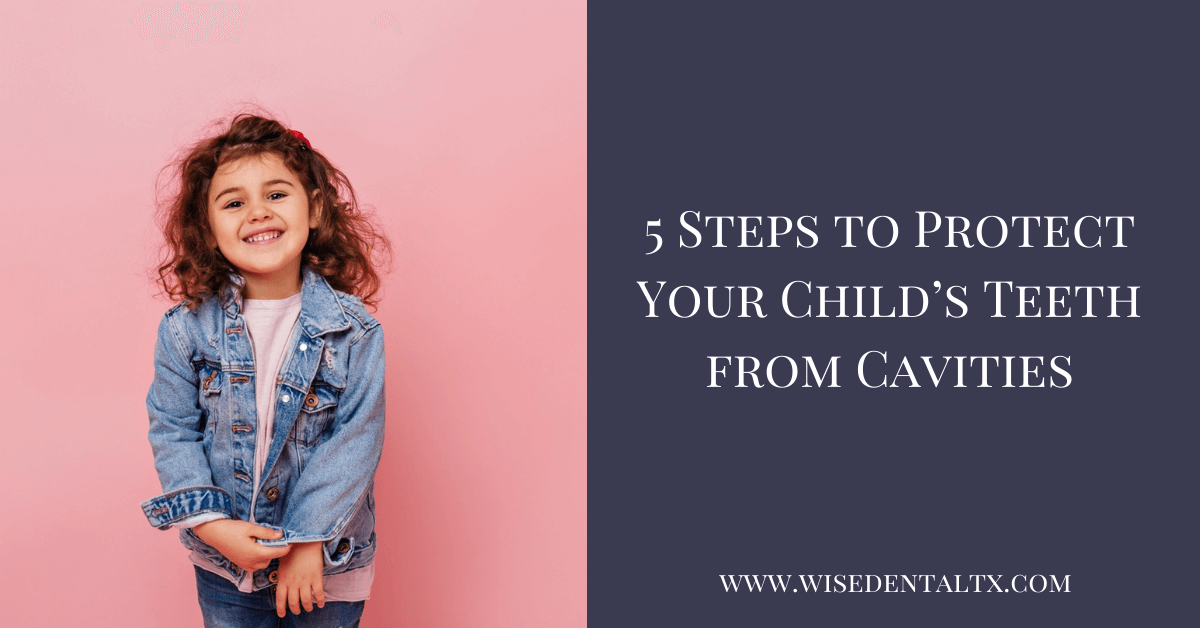 5 Steps to Protect Your Child's Teeth from Cavities
